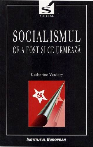 Katherine Verdery, Socialismul ce a fost şi ce urmează, Editura Institutului European, Iaşi, 2003, p. 395 Recenzie