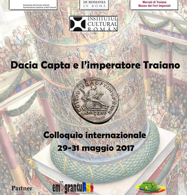 """Colocviul internaţional de studii """"Dacia capta e l'Imperatore Traiano"""""""