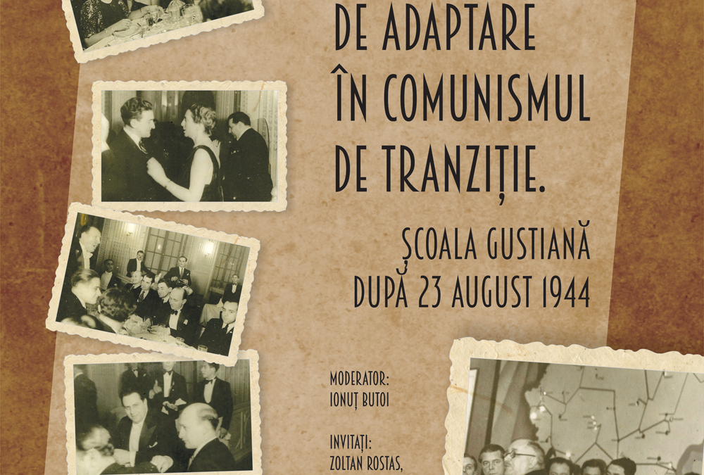 Conferință despre Școala Gustiană, un adevărat fenomen intelectual,  organizată la București