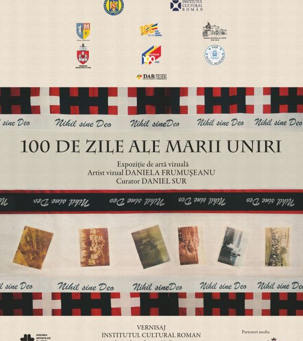 100 de zile ale Marii Uniri