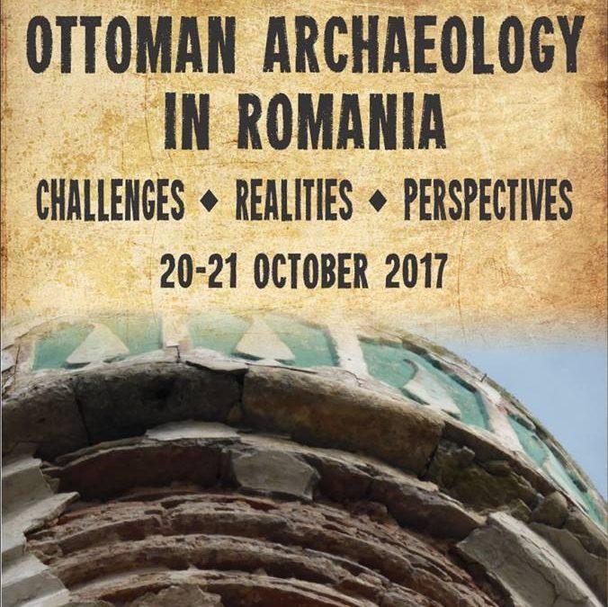 Arheologia otomană în România dezbătută în premieră  de specialiști români și turci la Facultatea de Istorie – Universitatea din București