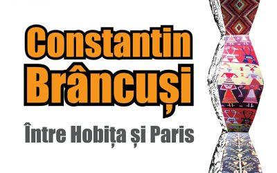 Constantin Brâncuși – Între Hobița și Paris