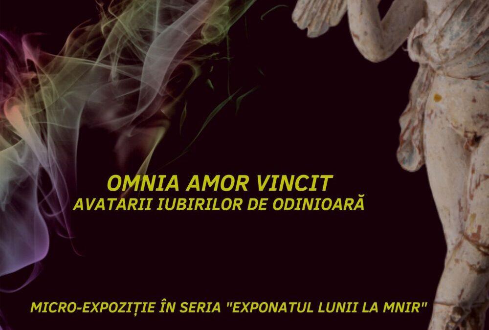"""""""Omnia Amor Vincit! Avatarii iubirilor de odinioară"""", la Muzeul Național de Istorie a României"""
