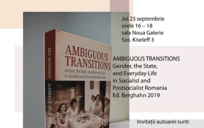 Dezbatere în jurul lucrării – Ambigous Transitions. Gender, the State, and Everyday Life in Socialist and Postsocialist Romania